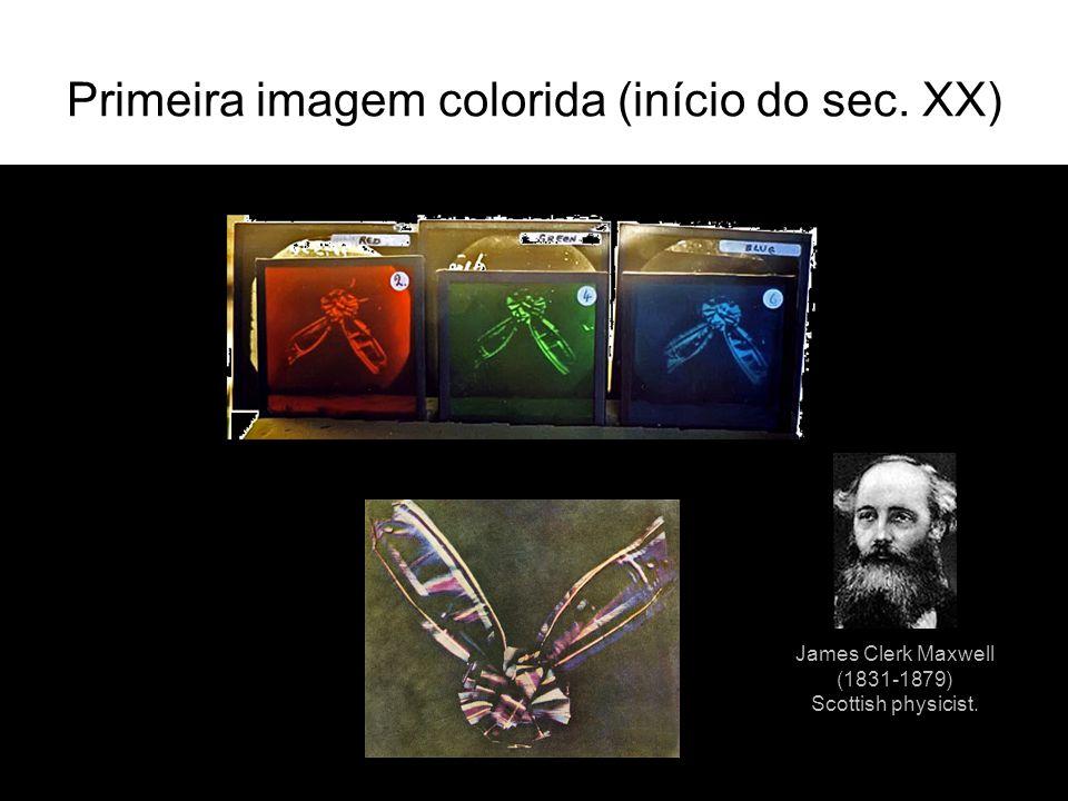 Primeira imagem colorida (início do sec. XX) James Clerk Maxwell (1831-1879) Scottish physicist.