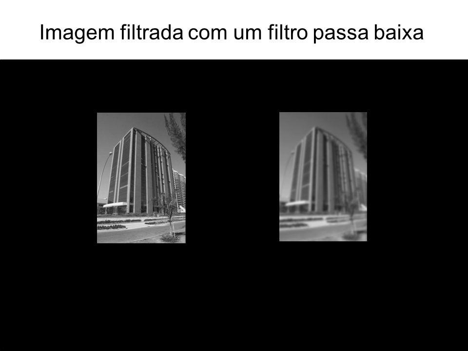 Imagem filtrada com um filtro passa baixa