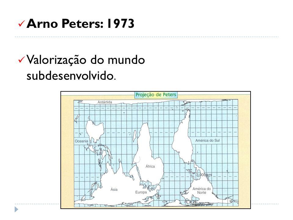 Arno Peters: 1973 Valorização do mundo subdesenvolvido.