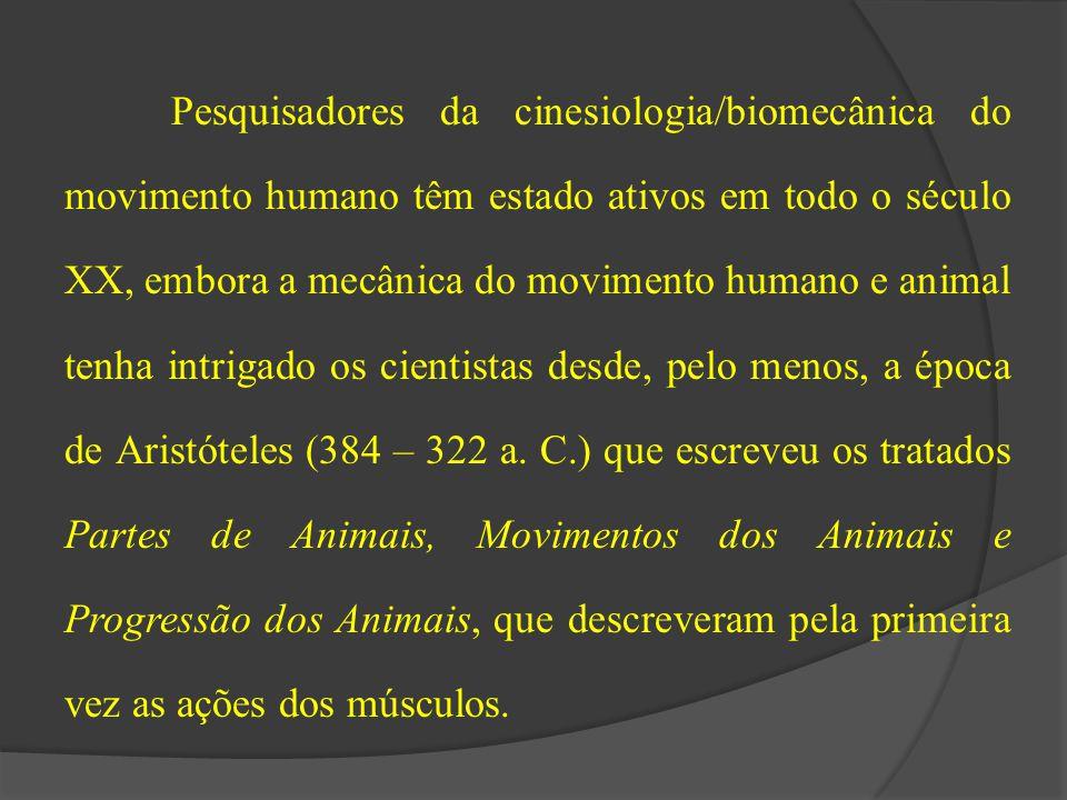 Pesquisadores da cinesiologia/biomecânica do movimento humano têm estado ativos em todo o século XX, embora a mecânica do movimento humano e animal te