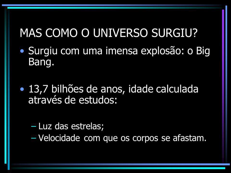 MAS COMO O UNIVERSO SURGIU.