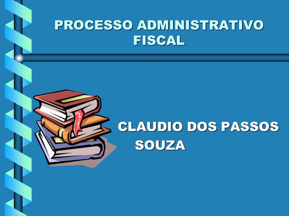 PROCESSO ADMINISTRATIVO FISCAL CLAUDIO DOS PASSOS CLAUDIO DOS PASSOS SOUZA SOUZA