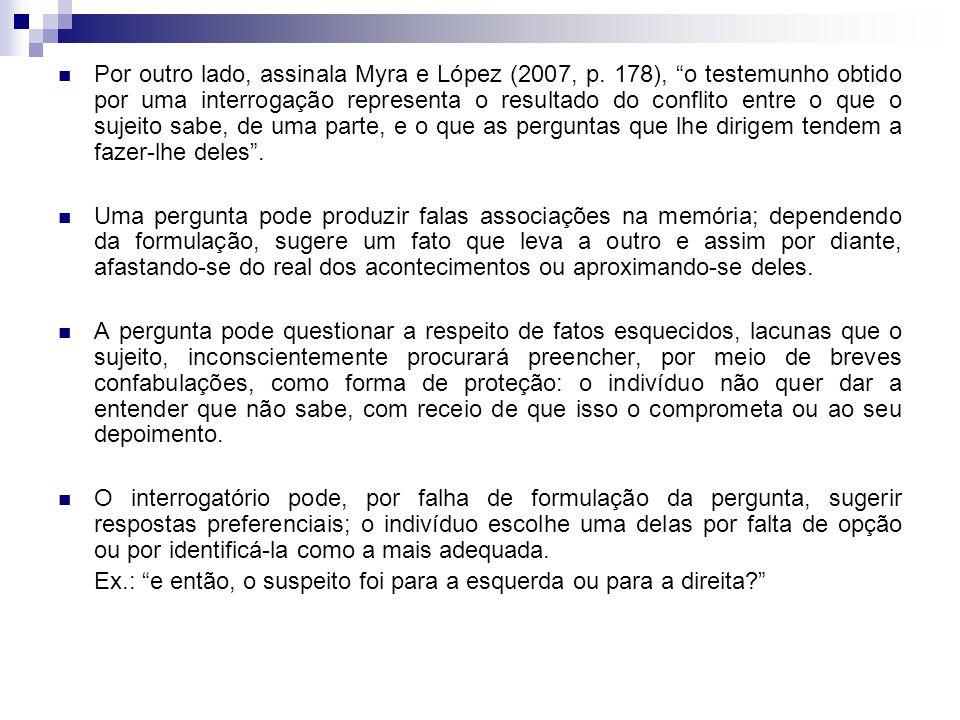 Por outro lado, assinala Myra e López (2007, p.