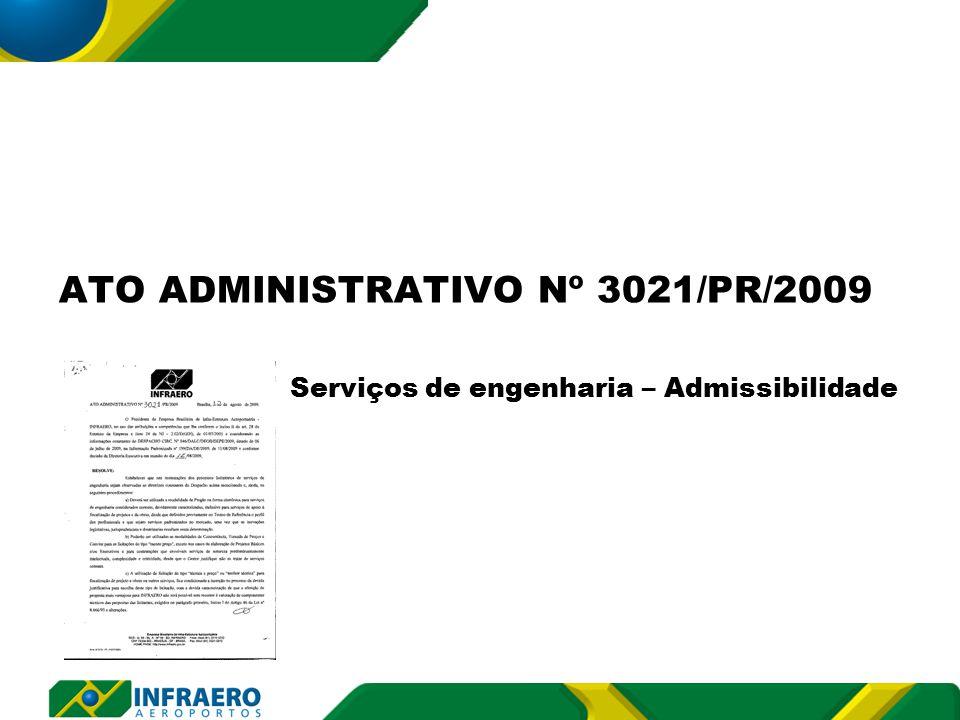 ATO ADMINISTRATIVO Nº 3021/PR/2009 Serviços de engenharia – Admissibilidade