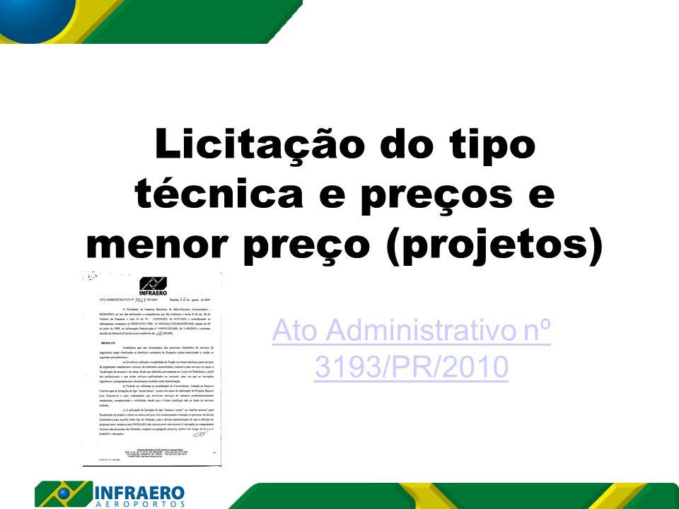 Licitação do tipo técnica e preços e menor preço (projetos) Ato Administrativo nº 3193/PR/2010