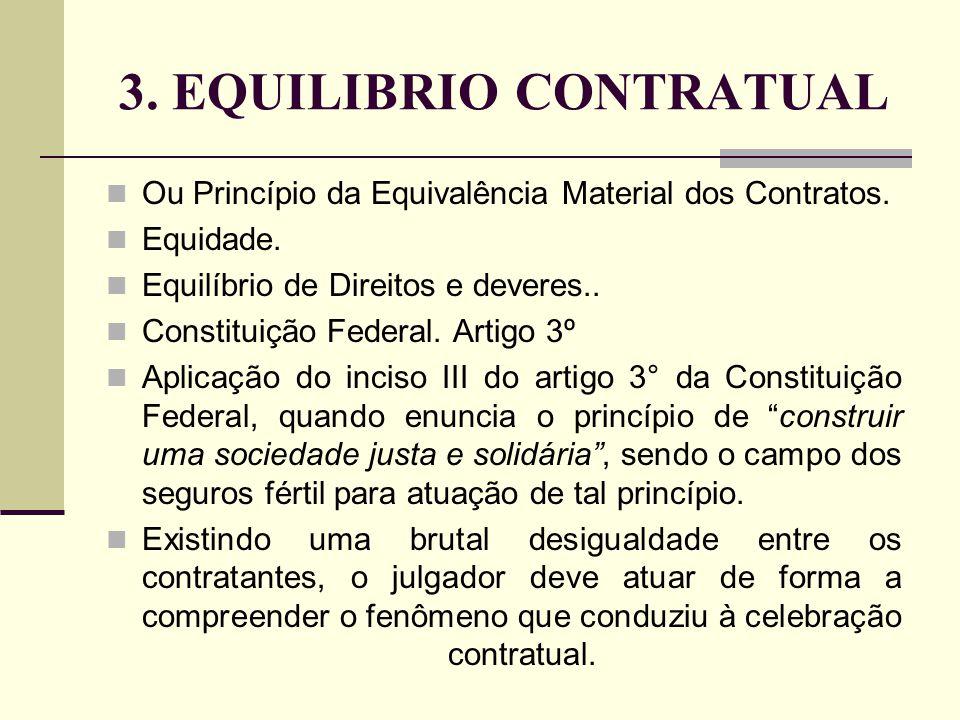 3. EQUILIBRIO CONTRATUAL Ou Princípio da Equivalência Material dos Contratos. Equidade. Equilíbrio de Direitos e deveres.. Constituição Federal. Artig