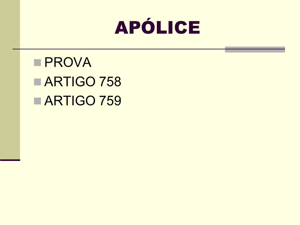 APÓLICE PROVA ARTIGO 758 ARTIGO 759
