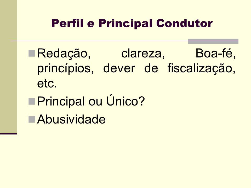 Perfil e Principal Condutor Redação, clareza, Boa-fé, princípios, dever de fiscalização, etc. Principal ou Único? Abusividade