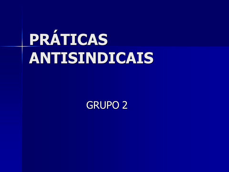 PRÁTICAS ANTISINDICAIS GRUPO 2