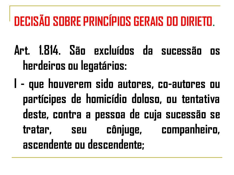 DECISÃO SOBRE PRINCÍPIOS GERAIS DO DIRIETO.Art. 1.814.