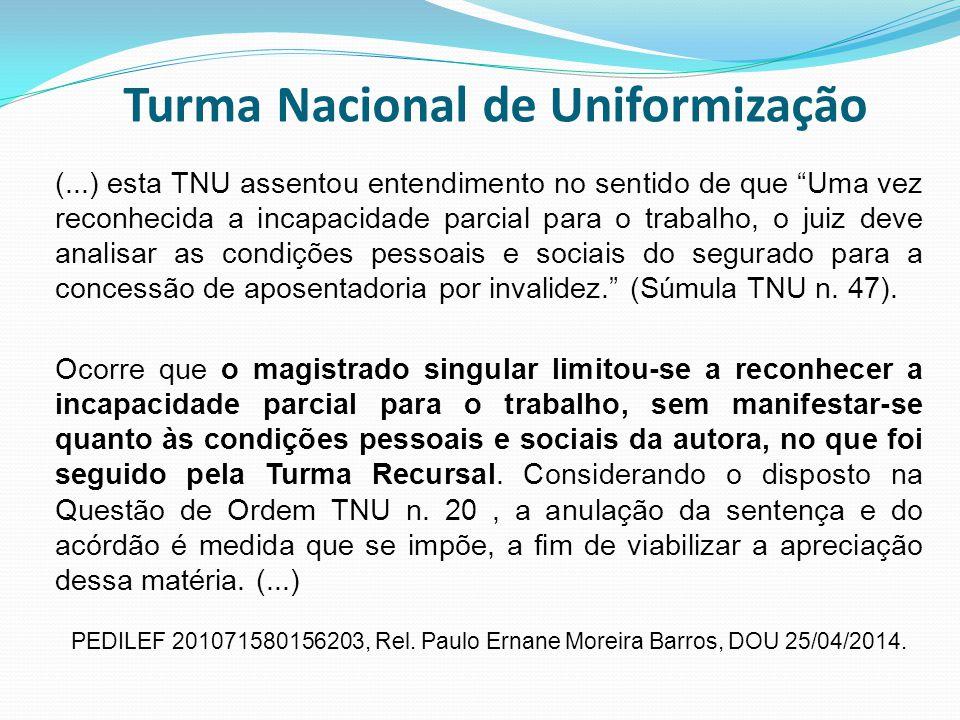 """Turma Nacional de Uniformização (...) esta TNU assentou entendimento no sentido de que """"Uma vez reconhecida a incapacidade parcial para o trabalho, o"""