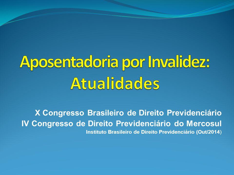 Previsão legal (RGPS) Lei n.º 8.213/91 (art.42 a 47) Decreto n.º 3.048/99 (art.