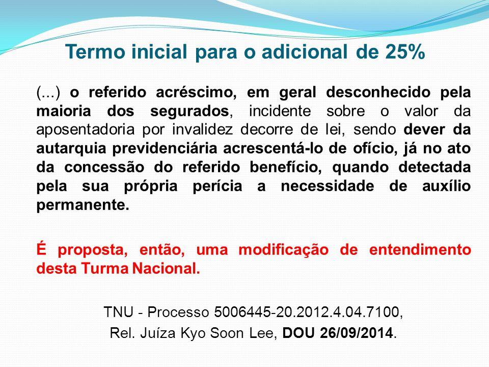 Termo inicial para o adicional de 25% (...) o referido acréscimo, em geral desconhecido pela maioria dos segurados, incidente sobre o valor da aposent