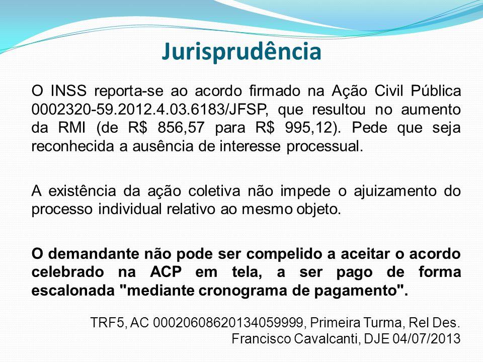 Jurisprudência O INSS reporta-se ao acordo firmado na Ação Civil Pública 0002320-59.2012.4.03.6183/JFSP, que resultou no aumento da RMI (de R$ 856,57