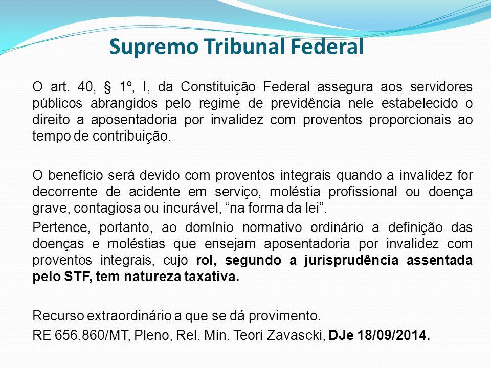 O art. 40, § 1º, I, da Constituição Federal assegura aos servidores públicos abrangidos pelo regime de previdência nele estabelecido o direito a apose