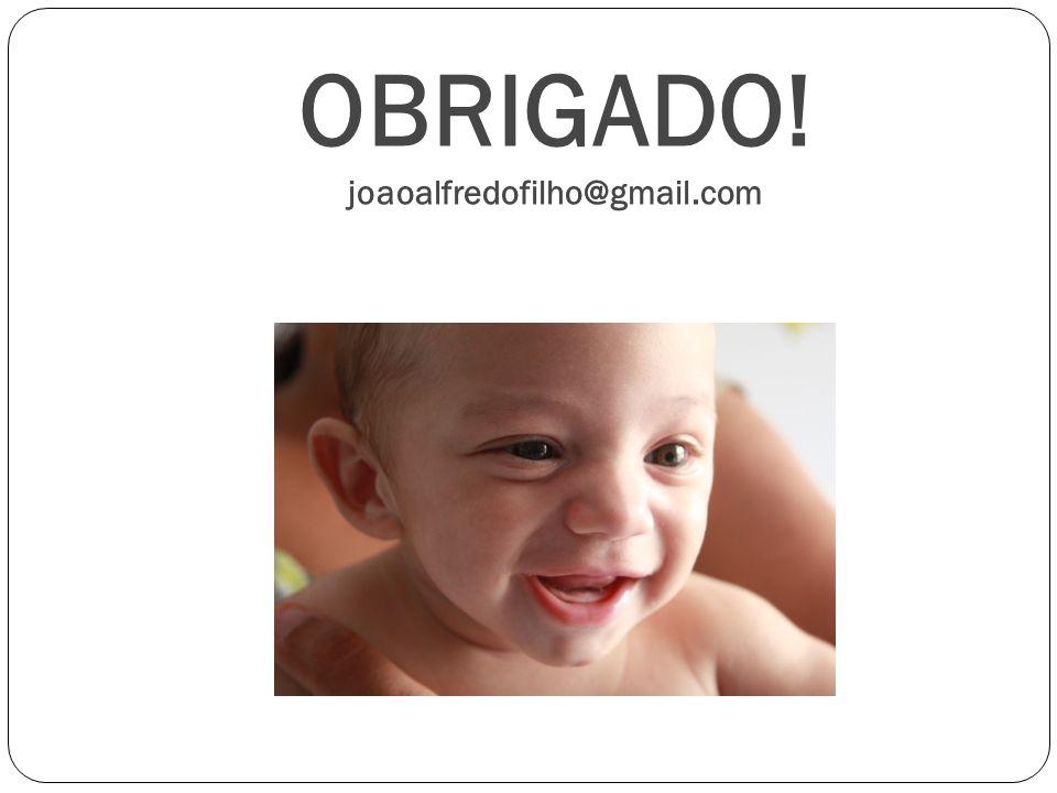OBRIGADO! joaoalfredofilho@gmail.com