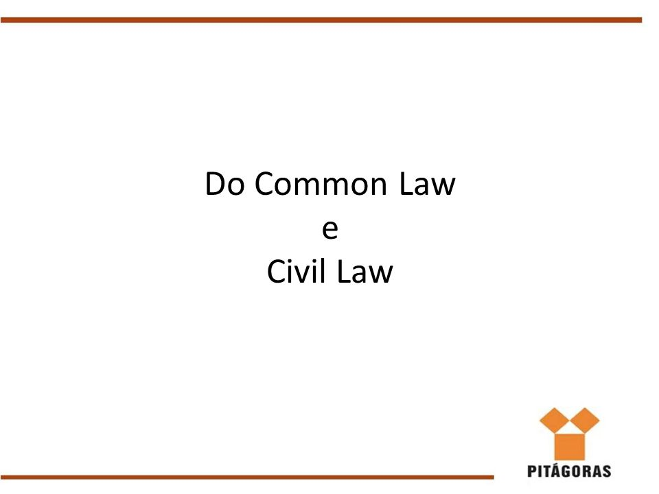 Do Common Law e Civil Law