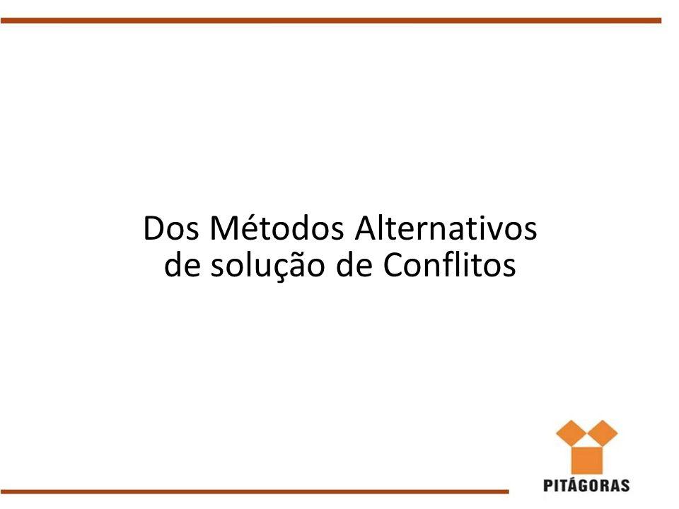 Dos Métodos Alternativos de solução de Conflitos