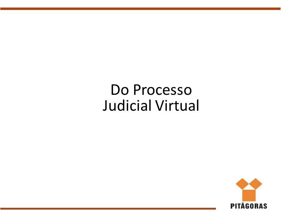 Do Processo Judicial Virtual