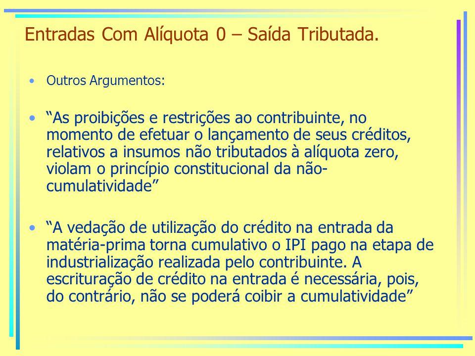 Entradas Com Alíquota 0 – Saída Tributada.