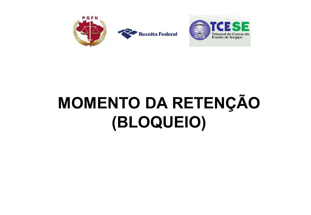 MOMENTO DA RETENÇÃO (BLOQUEIO)