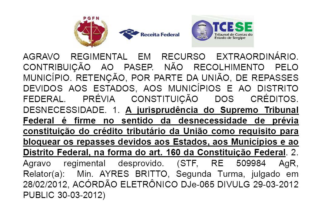 AGRAVO REGIMENTAL EM RECURSO EXTRAORDINÁRIO.CONTRIBUIÇÃO AO PASEP.