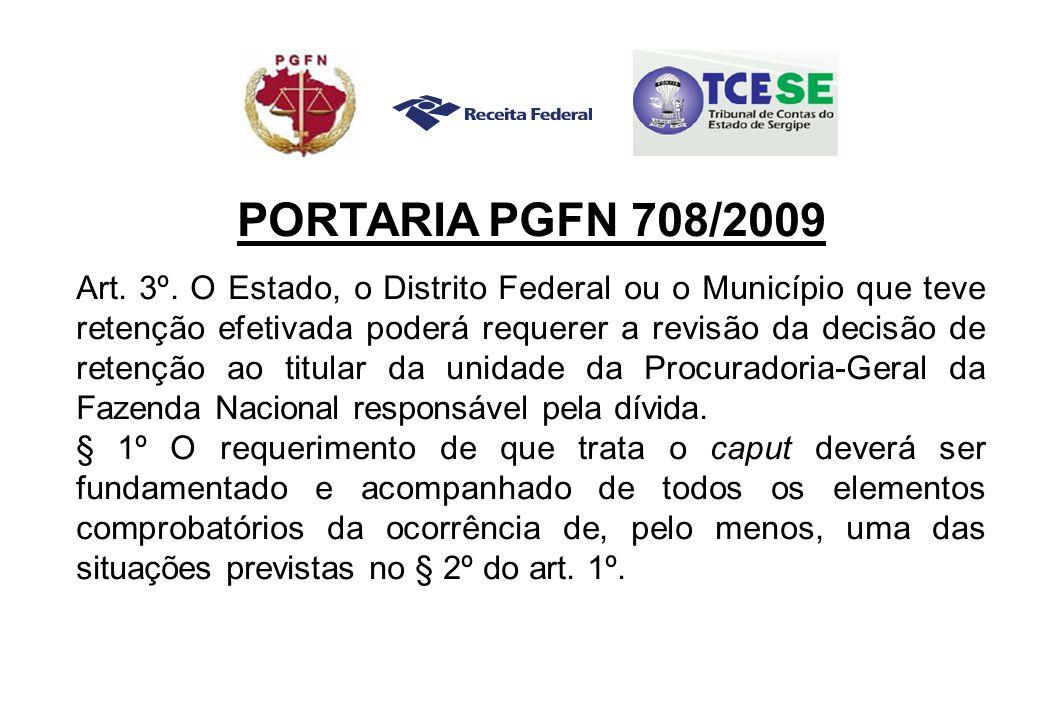 PORTARIA PGFN 708/2009 Art. 3º.