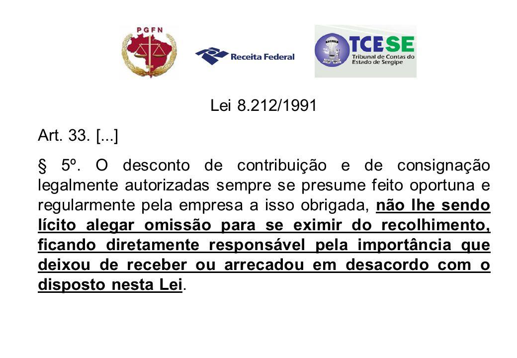 Lei 8.212/1991 Art.33. [...] § 5º.