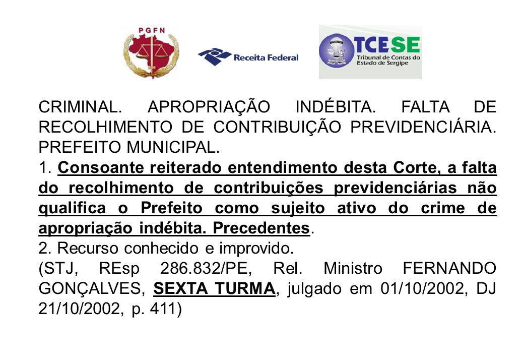 CRIMINAL.APROPRIAÇÃO INDÉBITA. FALTA DE RECOLHIMENTO DE CONTRIBUIÇÃO PREVIDENCIÁRIA.