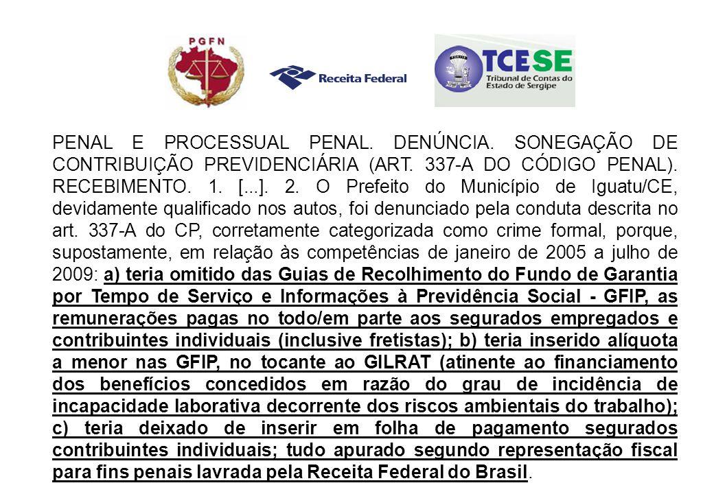 PENAL E PROCESSUAL PENAL. DENÚNCIA. SONEGAÇÃO DE CONTRIBUIÇÃO PREVIDENCIÁRIA (ART.