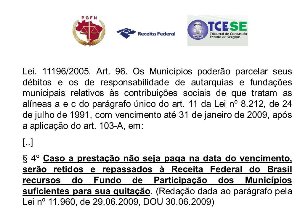 Lei. 11196/2005. Art. 96.