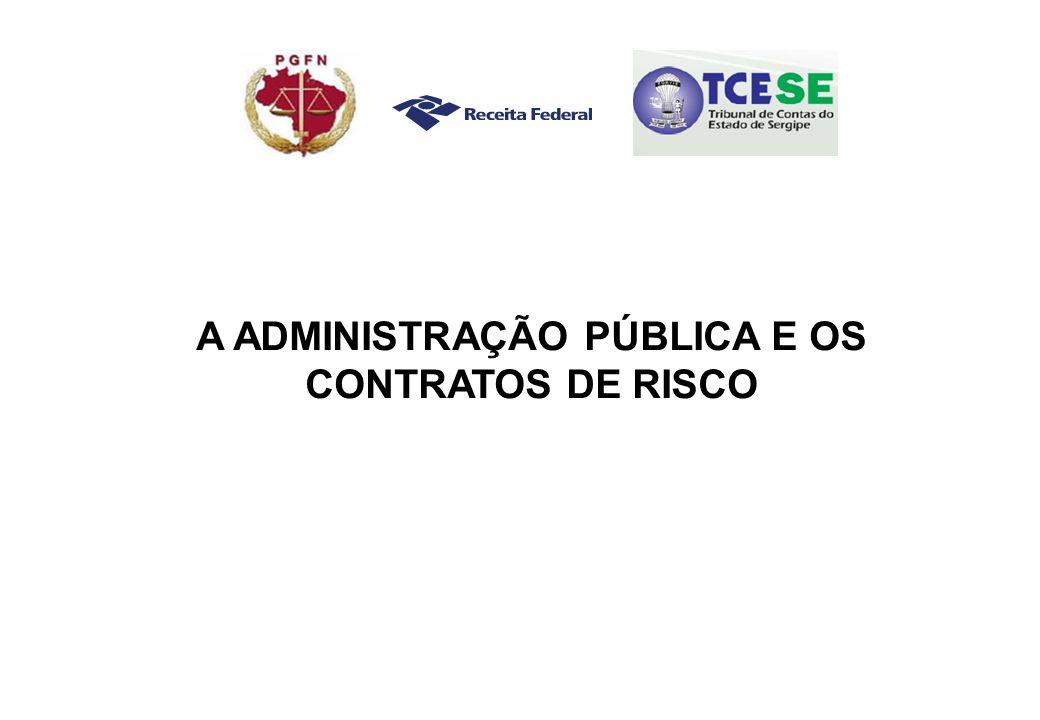 A ADMINISTRAÇÃO PÚBLICA E OS CONTRATOS DE RISCO