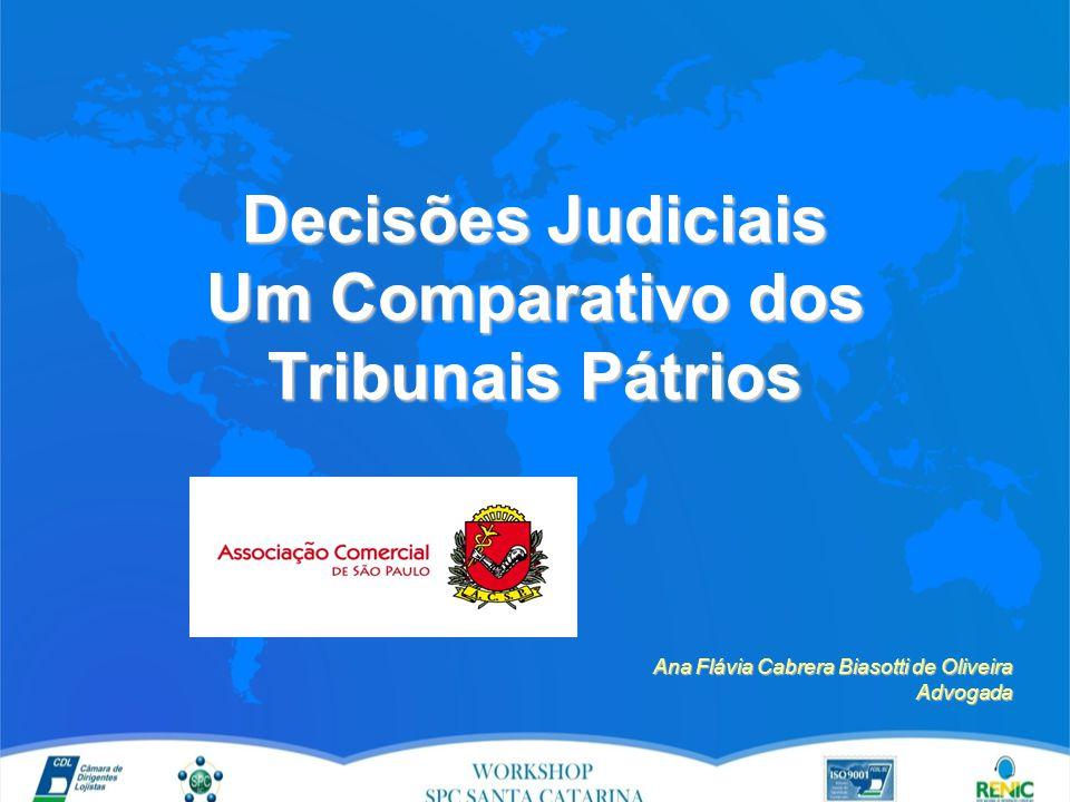 Decisões Judiciais Um Comparativo dos Tribunais Pátrios Ana Flávia Cabrera Biasotti de Oliveira Ana Flávia Cabrera Biasotti de OliveiraAdvogada