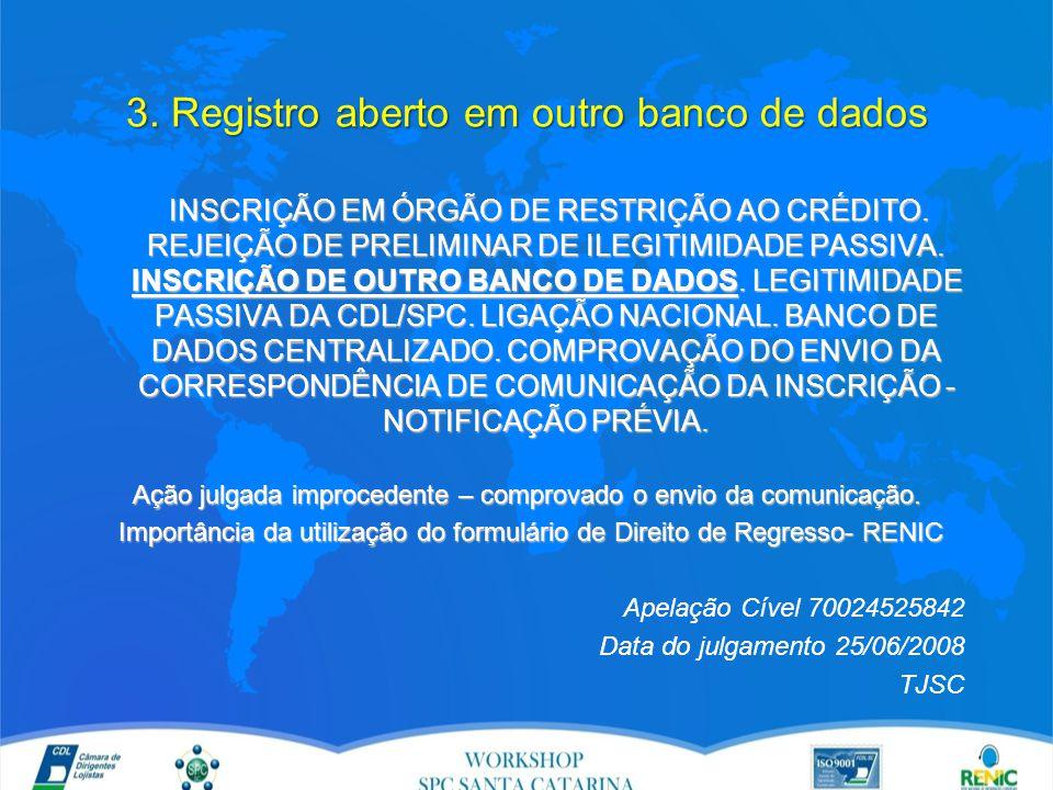 3. Registro aberto em outro banco de dados INSCRIÇÃO EM ÓRGÃO DE RESTRIÇÃO AO CRÉDITO.