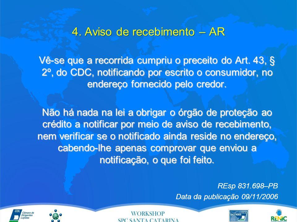 4. Aviso de recebimento – AR Vê-se que a recorrida cumpriu o preceito do Art.