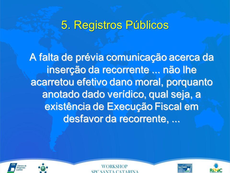 5. Registros Públicos A falta de prévia comunicação acerca da inserção da recorrente...