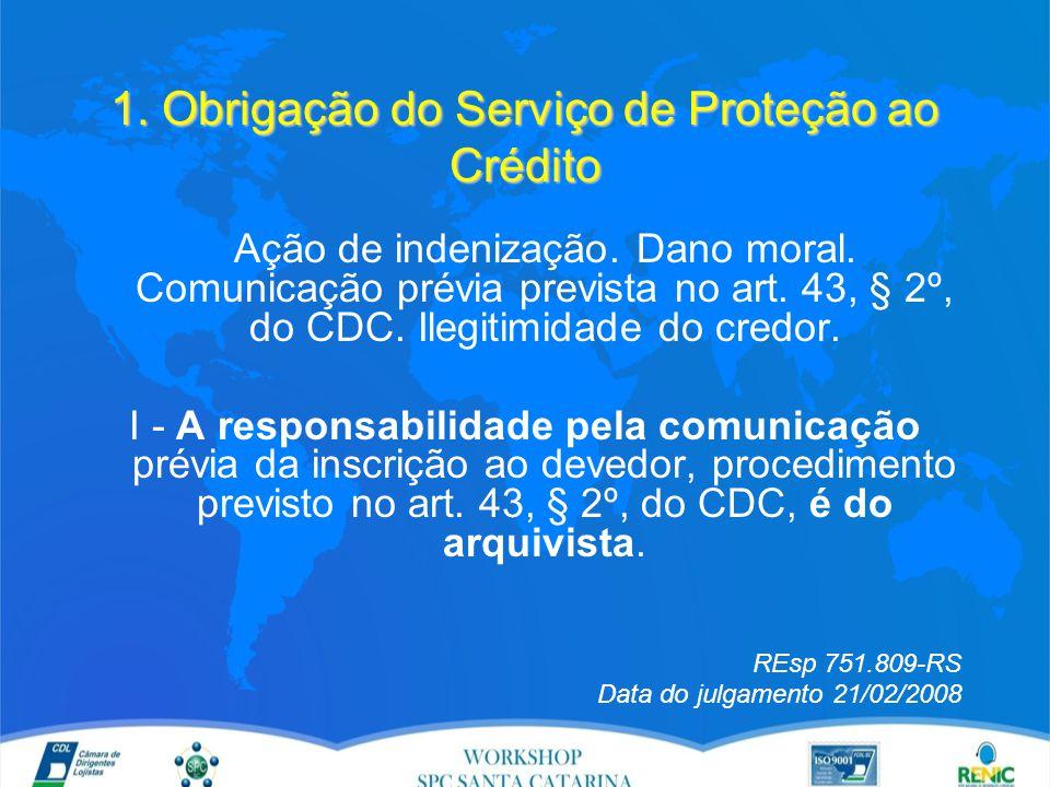 1. Obrigação do Serviço de Proteção ao Crédito Ação de indenização.