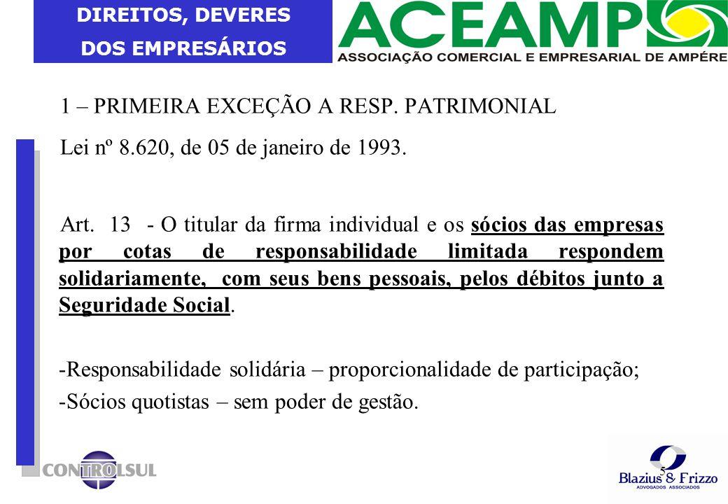 DIREITOS, DEVERES DOS EMPRESÁRIOS 6 Processo Julgado STJ n.º 2005/0049319-3 Data do Julgamento 15/09/2005.