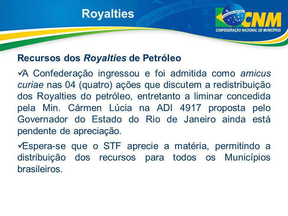 Recursos dos Royalties de Petróleo A Confederação ingressou e foi admitida como amicus curiae nas 04 (quatro) ações que discutem a redistribuição dos