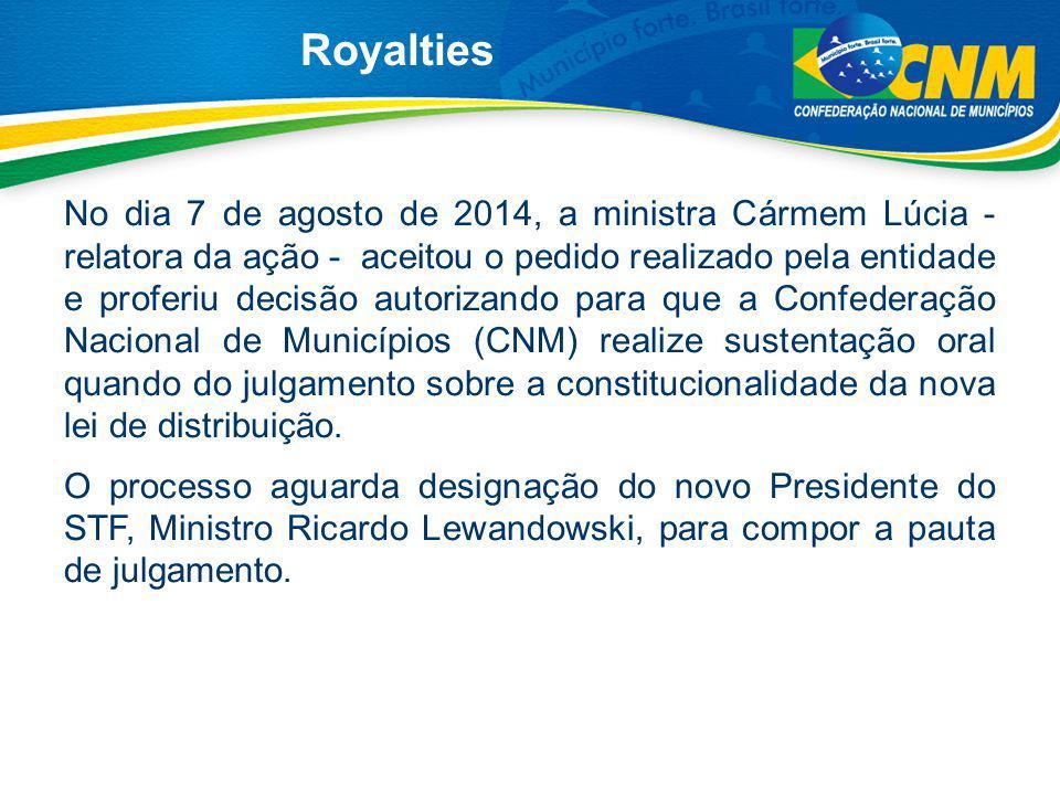 Royalties No dia 7 de agosto de 2014, a ministra Cármem Lúcia - relatora da ação - aceitou o pedido realizado pela entidade e proferiu decisão autoriz