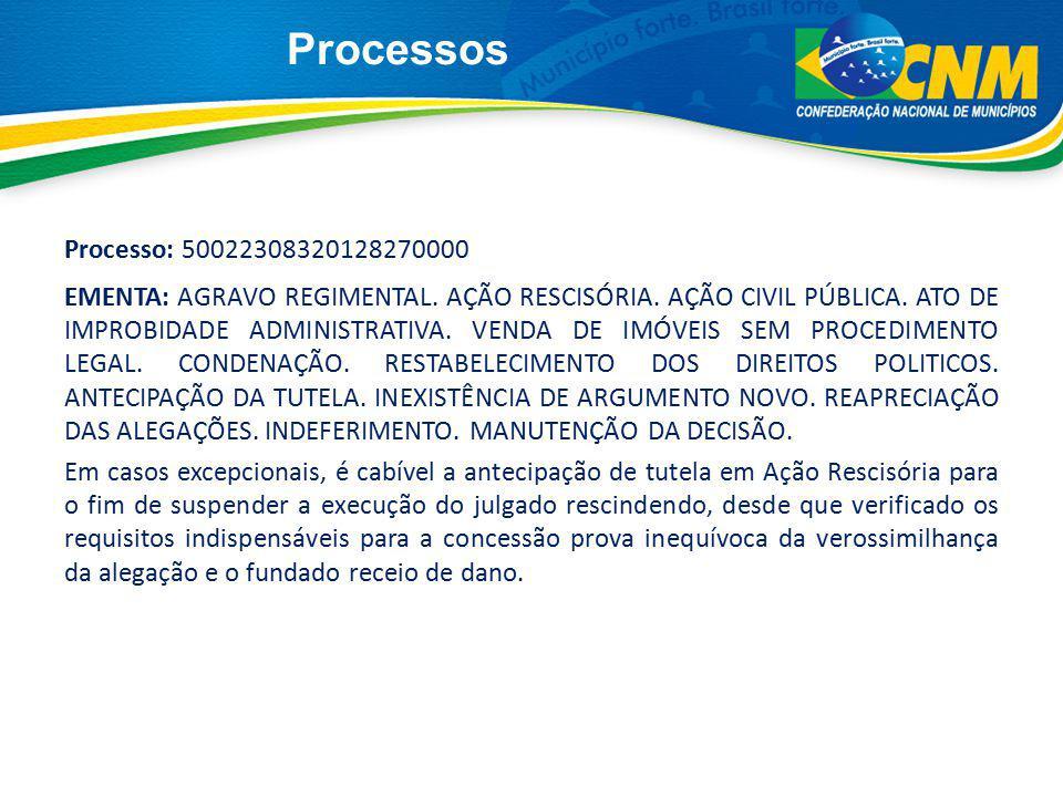 Processos Processo: 50022308320128270000 EMENTA: AGRAVO REGIMENTAL. AÇÃO RESCISÓRIA. AÇÃO CIVIL PÚBLICA. ATO DE IMPROBIDADE ADMINISTRATIVA. VENDA DE I