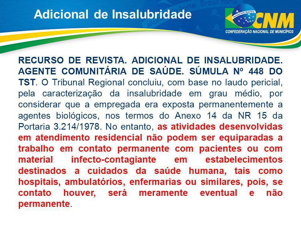 Adicional de Insalubridade RECURSO DE REVISTA.ADICIONAL DE INSALUBRIDADE.