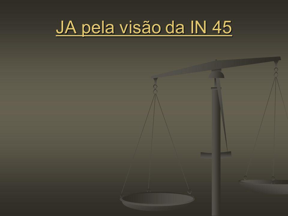 JA pela visão da IN 45 JA pela visão da IN 45