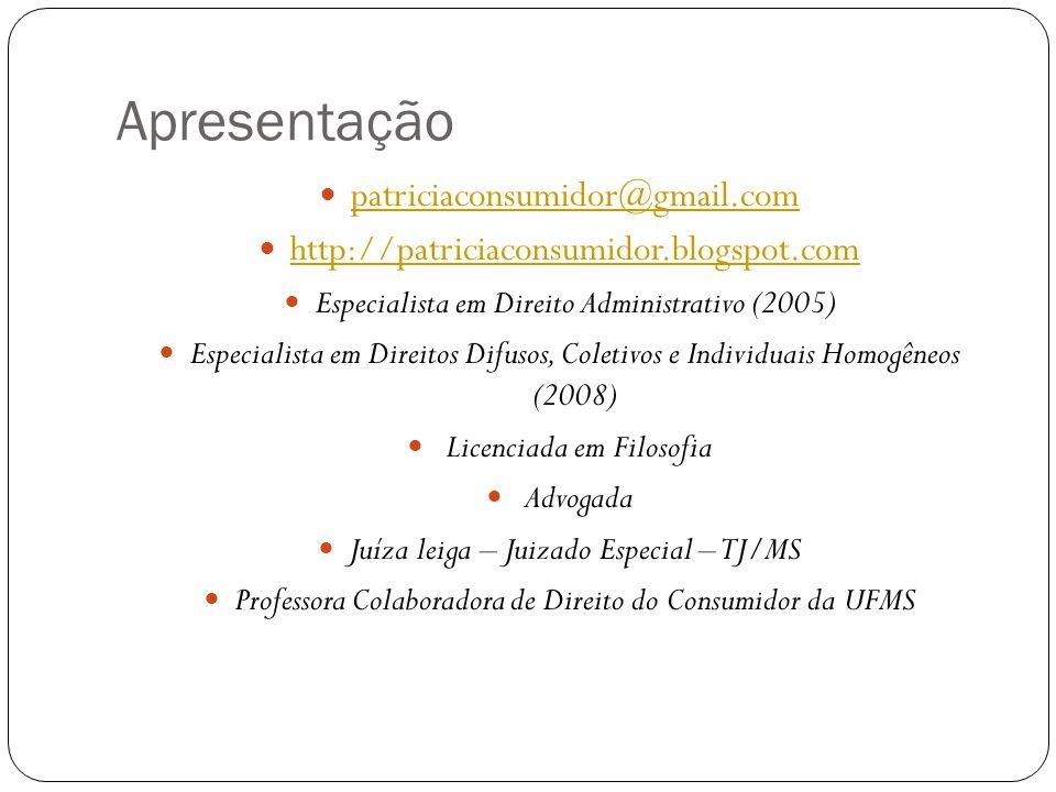 Apresentação patriciaconsumidor@gmail.com http://patriciaconsumidor.blogspot.com Especialista em Direito Administrativo (2005) Especialista em Direito