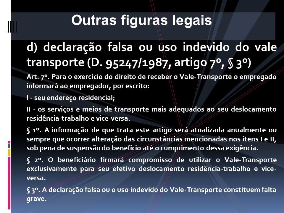 c) Artigo 158 CLT: Parágrafo único. Constitui ato faltoso do empregado a recusa injustificada: a) à observância das instruções expedidas pelo empregad