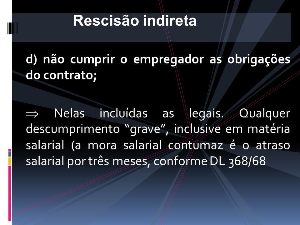 c) correr perigo manifesto de mal considerável;  A sua pessoa: não os riscos naturais da profissão, mas os anormais, em virtude da não-adoção pelo em