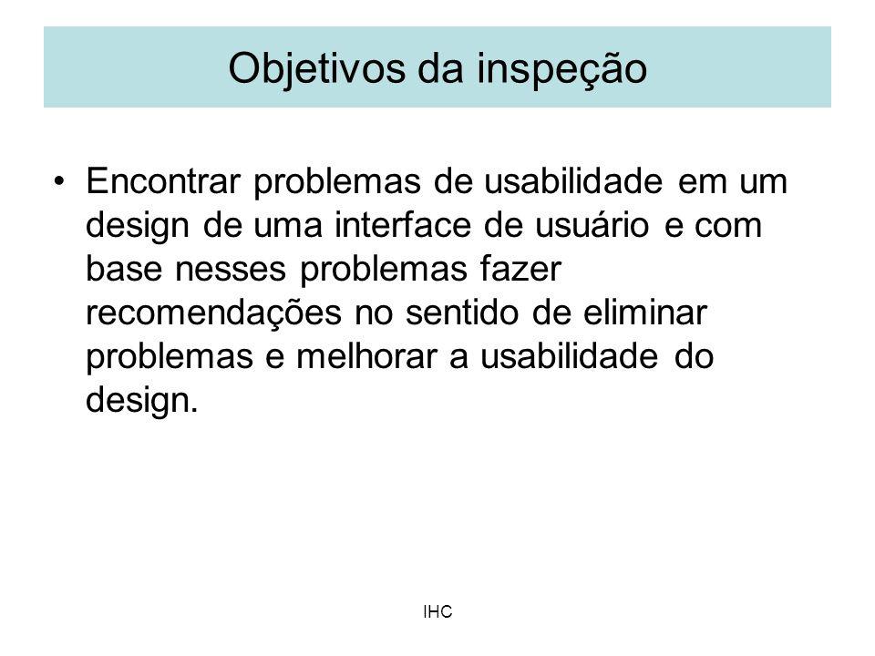 IHC Encontrar problemas de usabilidade em um design de uma interface de usuário e com base nesses problemas fazer recomendações no sentido de eliminar