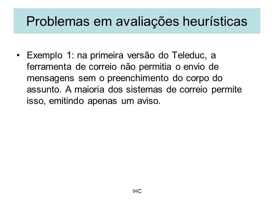IHC Exemplo 1: na primeira versão do Teleduc, a ferramenta de correio não permitia o envio de mensagens sem o preenchimento do corpo do assunto. A mai