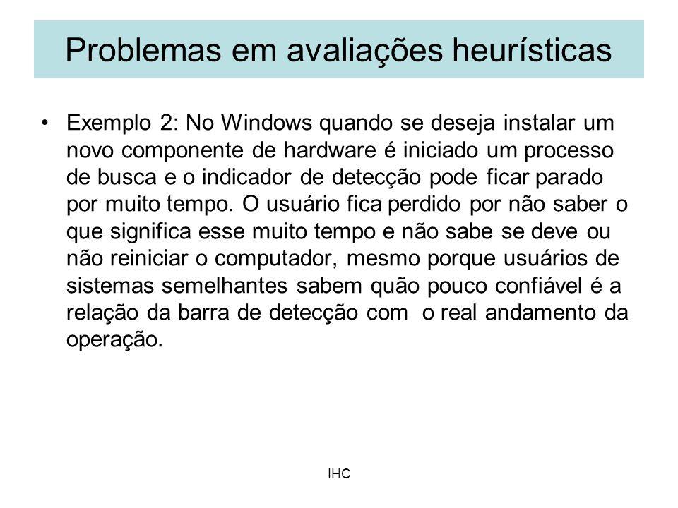 IHC Exemplo 2: No Windows quando se deseja instalar um novo componente de hardware é iniciado um processo de busca e o indicador de detecção pode fica