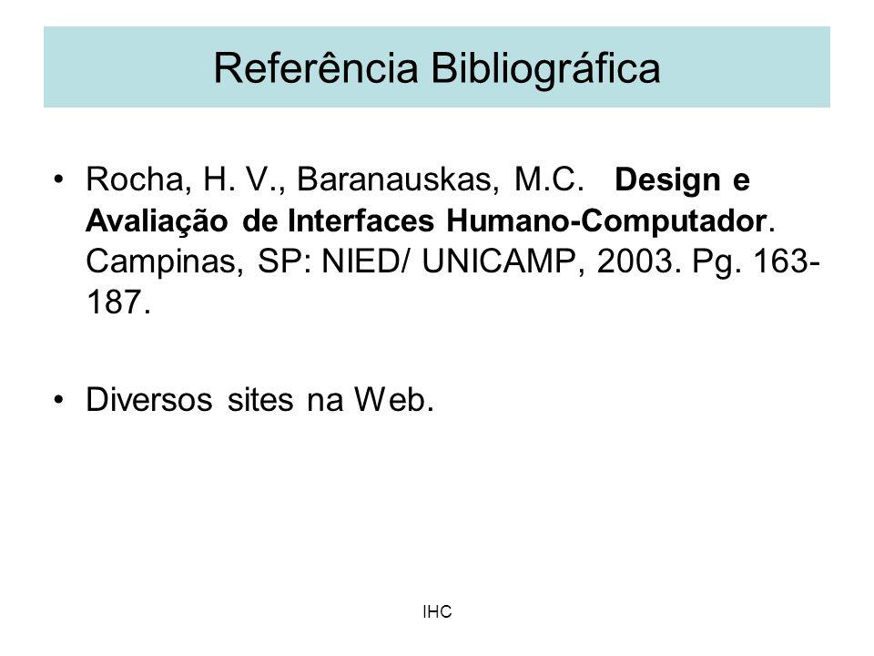 IHC Rocha, H. V., Baranauskas, M.C. Design e Avaliação de Interfaces Humano-Computador. Campinas, SP: NIED/ UNICAMP, 2003. Pg. 163- 187. Diversos site